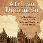 """Cover of the history book """"African Dominion"""" by Michael A. Gomez, featuring the great mosque of Djenné and the African continent."""