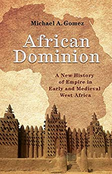 Cover of the West African history book 'African Dominion' by Michael A. Gomez, featuring the great mosque of Djenné and the African continent.