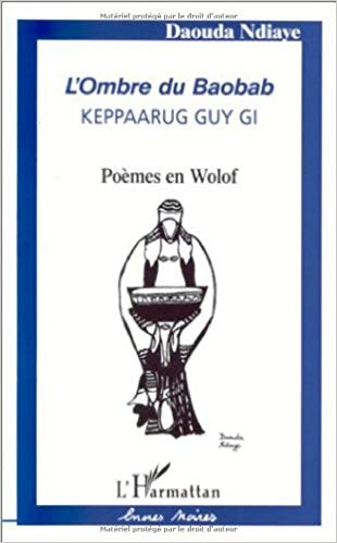 "Couverture du livre de poèmes ""L'Ombre du Baobab : Keppaarug Guy Gi "" Poèmes en Wolof"" de Daouda Ndiaye"