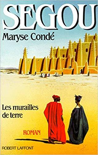 """Couverture du livre/roman """"Ségou : Les murailles de terre"""" de Maryse Condé"""