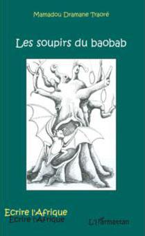 """Couverture du livre/roman """"Les Soupirs du Baobab"""" de Mamadou Dramane Traore"""