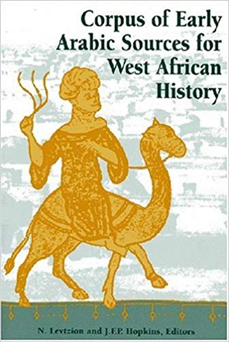 Cover of the West African history book 'Corpus of Early Arabic Sources for West African History' by Nehemia Levtzion and JFP Hopkins.