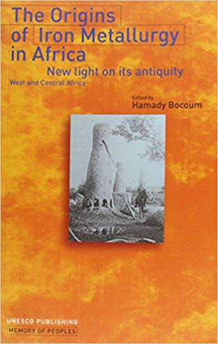 Cover of the book 'The Origins of Iron Metallurgy in Africa' by Hamady Bocoum