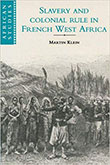 Cover of the history book 'Slavery and Colonial Rile in French West Africa' by Martin Klein.