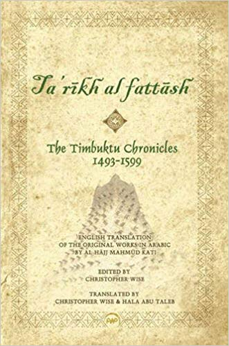Cover of the West African history book 'Tarikh al Fattash, Timbuktu Chronicles 1493-1599' by Mahmud Kati and Christopher Wise